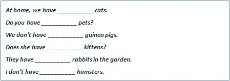 Complete the following sentences with some or any.