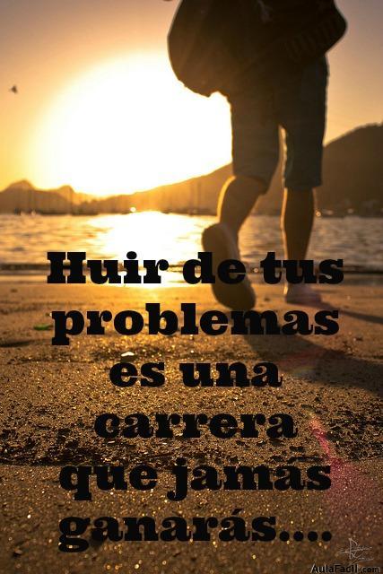 huir de los problemas