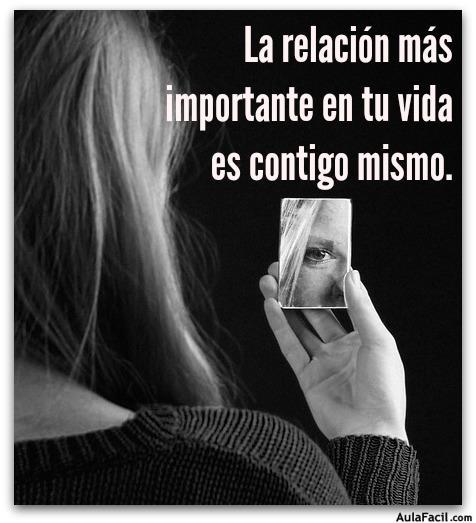 La relación más importante en tu vida es contigo mismo.
