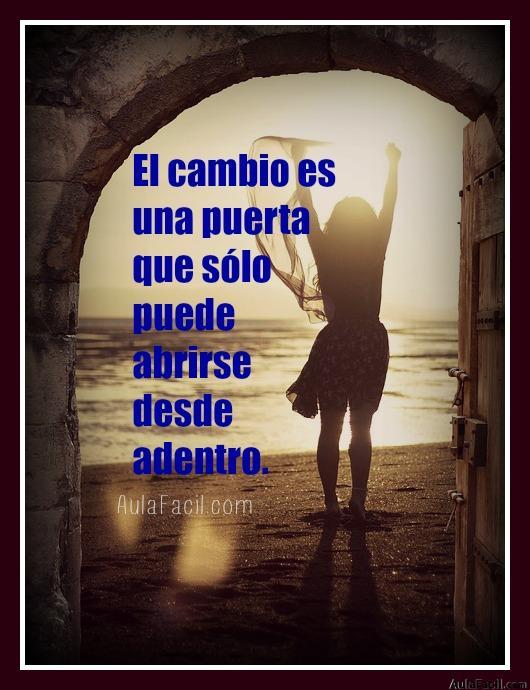 El cambio es una puerta que sólo puede abrirse desde adentro.