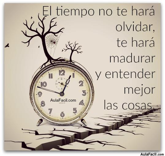 el tiempo no te hará madurar
