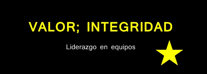 Valor; Integridad